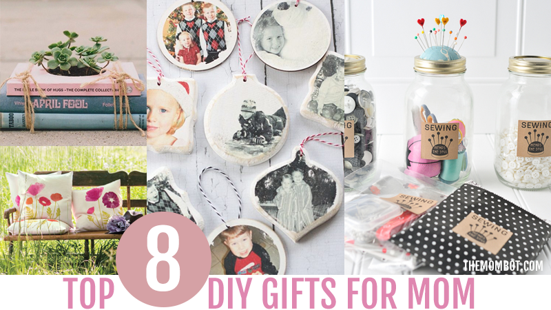 Diy Gifts For Mom The Mombot